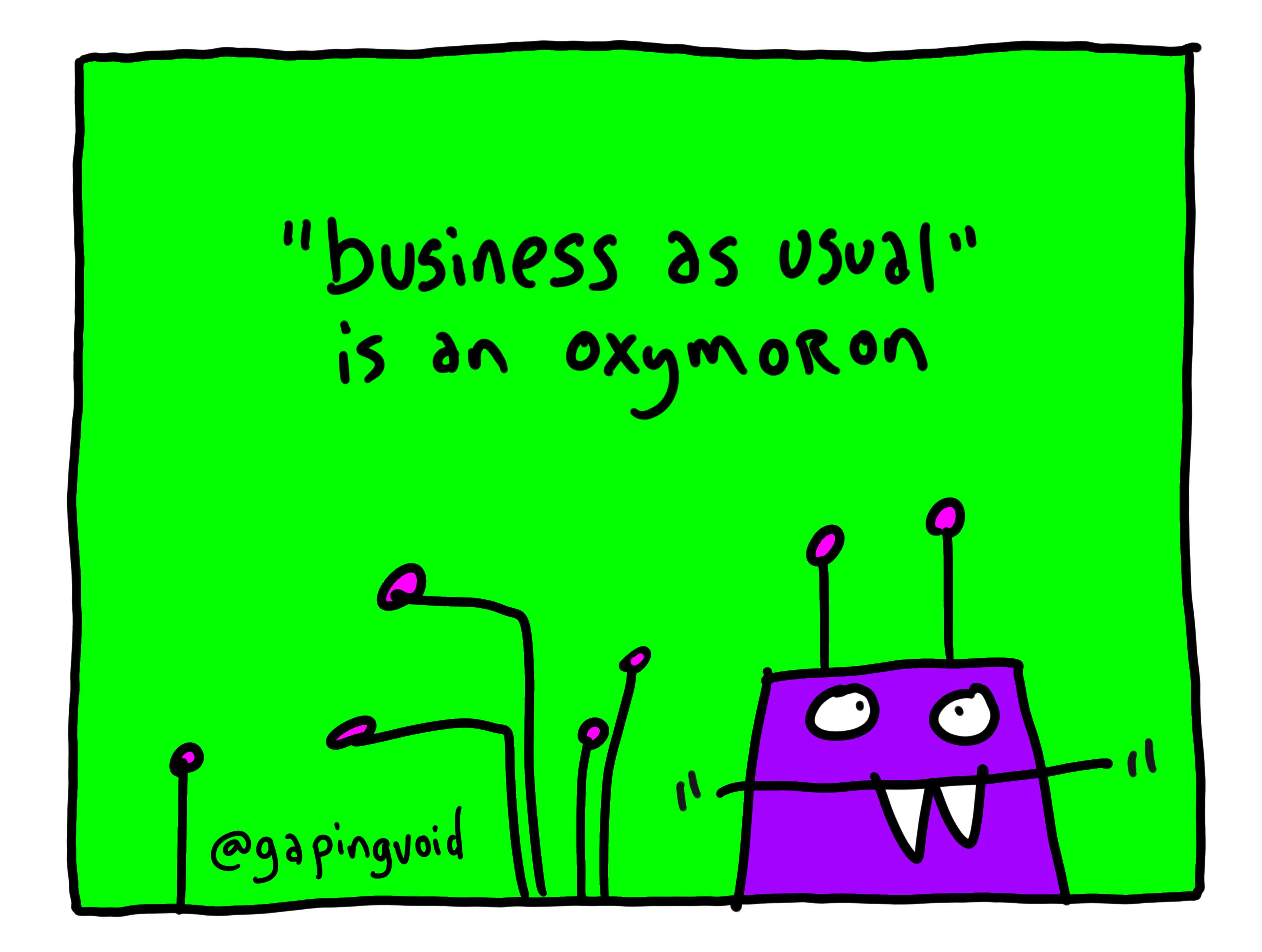 The End Of Business As Usual Gapingvoid