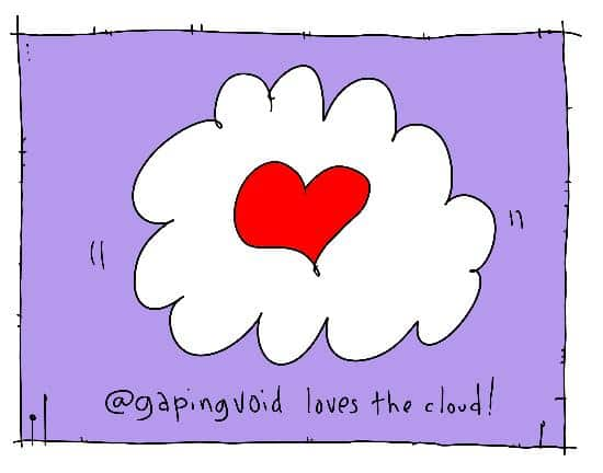 gapingvoid Loves The Cloud
