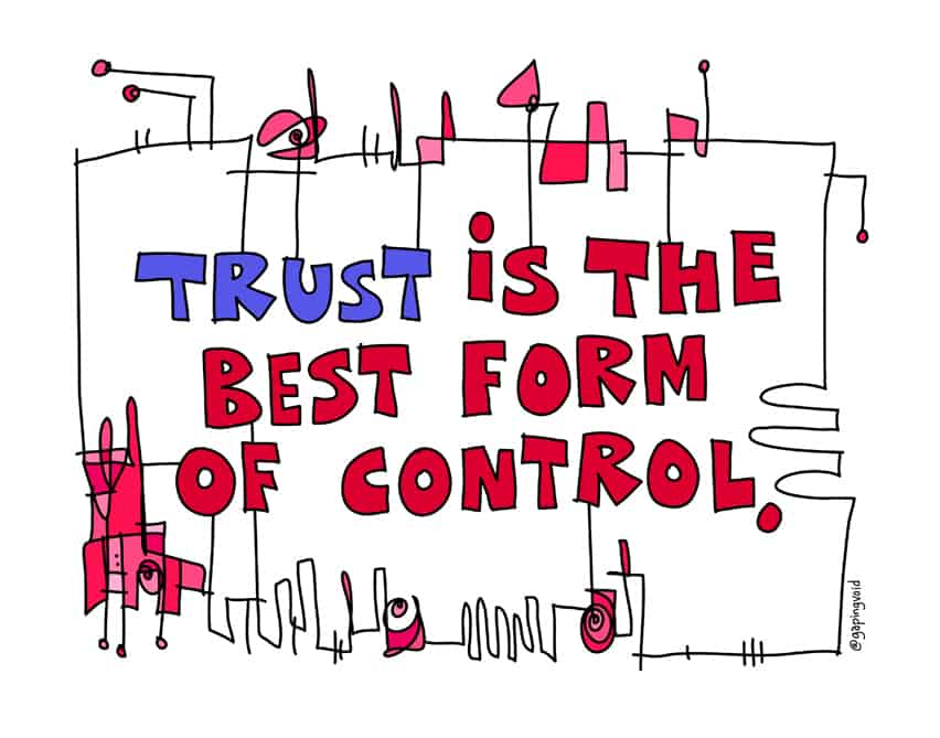 trust is the best form of control