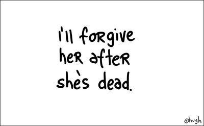 i'll forgive her