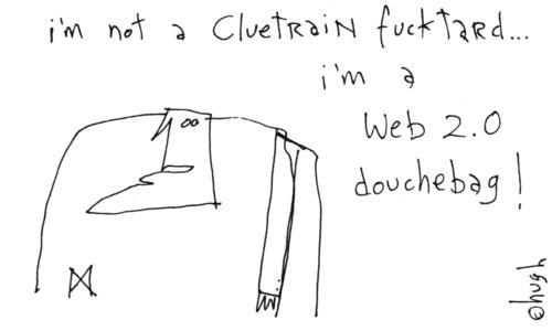 cluetrain fucktard 2.0