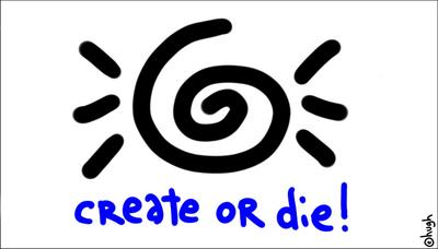 "the next gapingvoid print: ""create or die"": $265 pre-order"