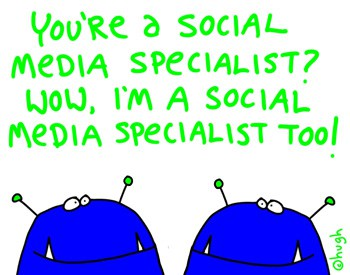 you're a social media specialist?