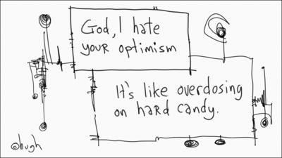 your optimism