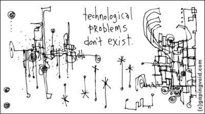 technological problems don't exist