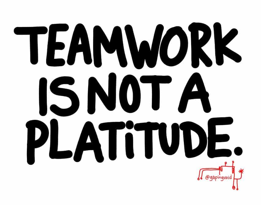 teamwork is not a platitude