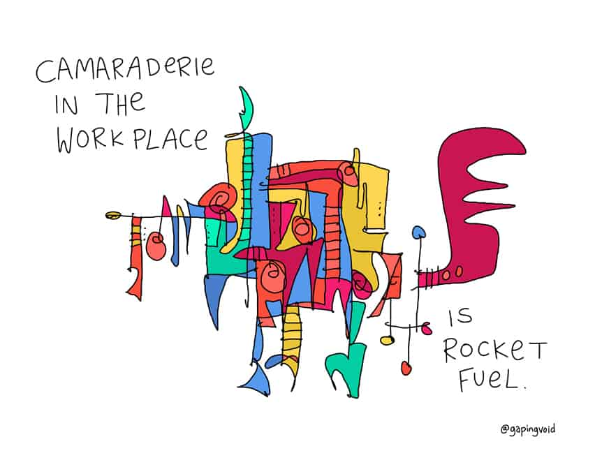 camaraderie in the workplace is rocket fuel