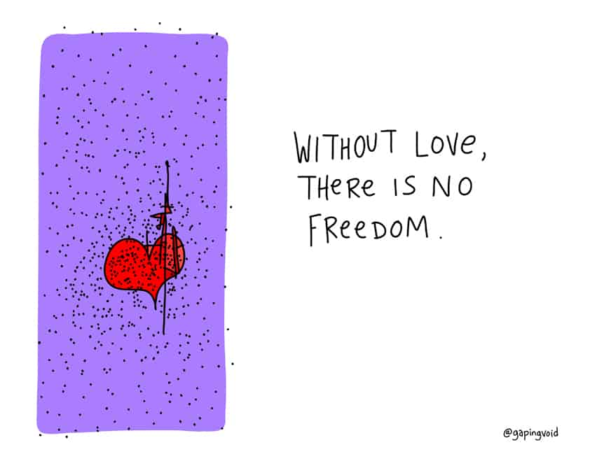 without love there is no freedom