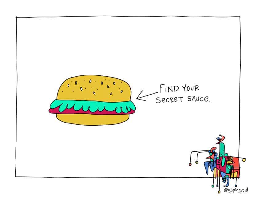 find your secret sauce