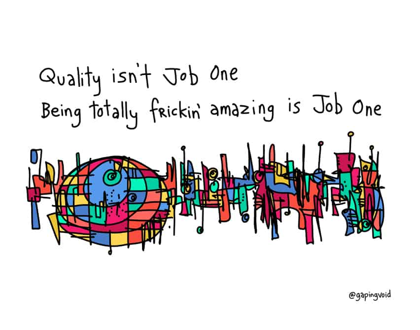 Quality isn't Job One. Being Totally Fucking Amazing is Job One