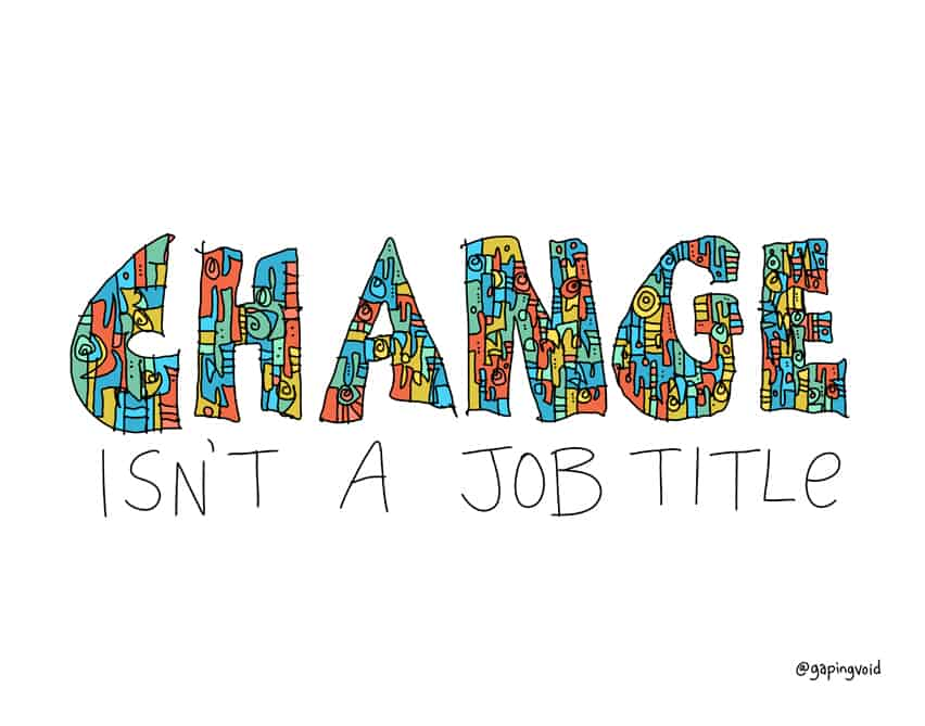 change is not a job title