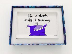 Life is short make it amazing