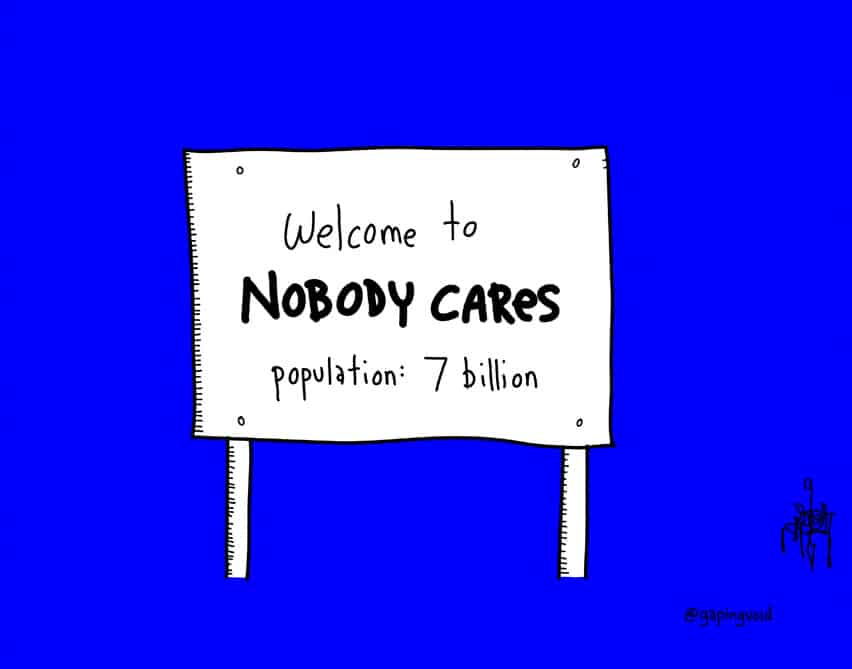 Welcome to nobody cares population: 7 billion