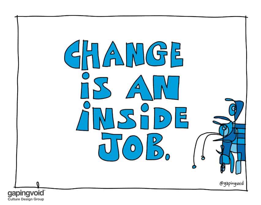 change is an inside job