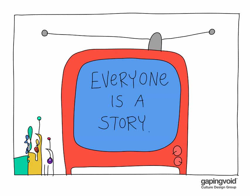 Everyone is a story