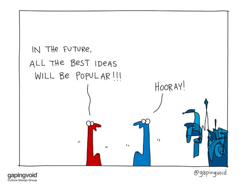 In the future all the best ideas will be popular