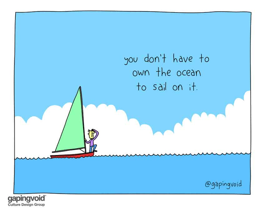 you don't have to own the ocean to sail on it