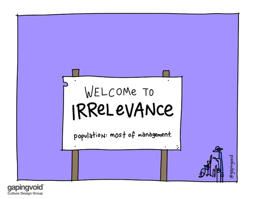 welcome to irrelevance population most of management