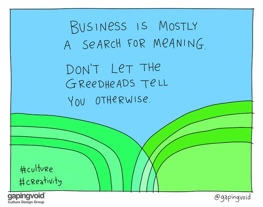 Business is mostly a search for meaning