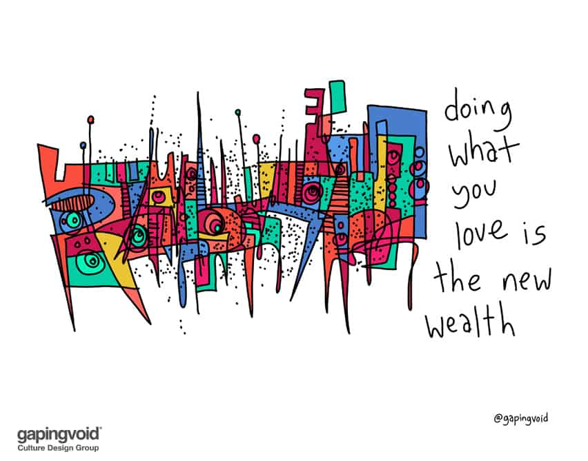 Doing what you love is the new wealth