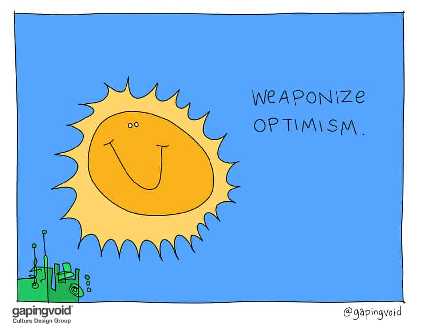 weaponize optimism