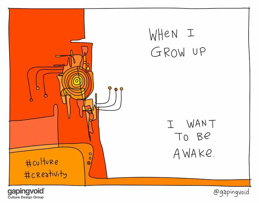 When I grow up I want to be awake