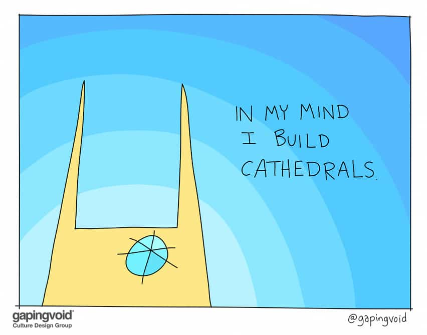 In my mind I build Cathedrals