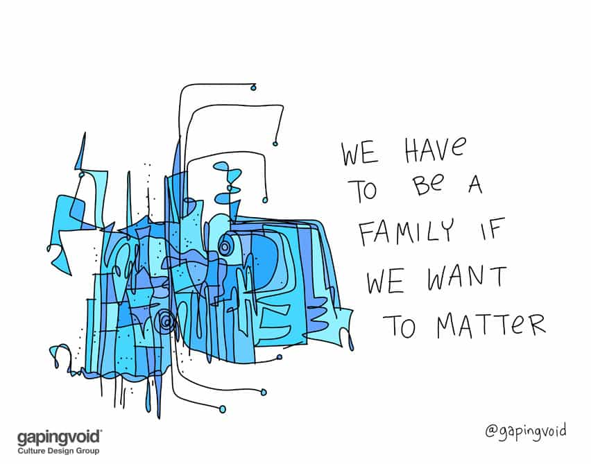 We have to be a family if we want to matter