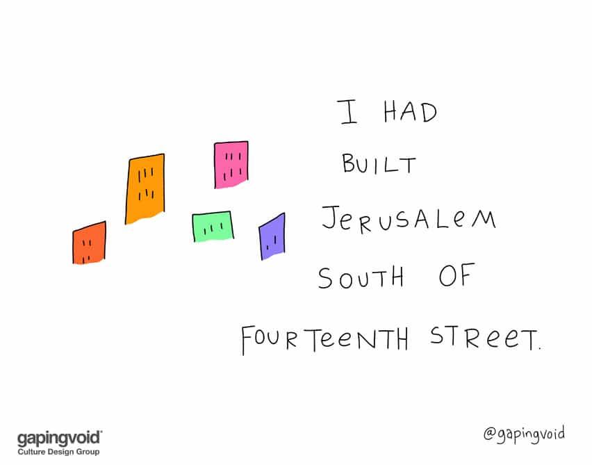 I had built Jerusalem south of fourteenth street