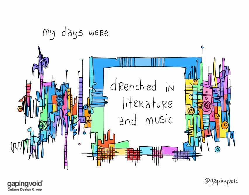 My days were drenched in literature and music