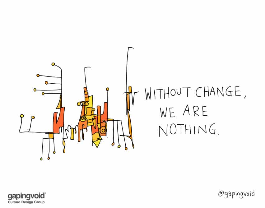 Without change we are nothing