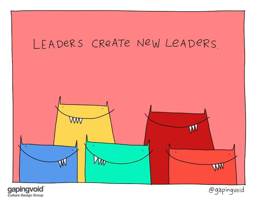 Leaders create new leaders