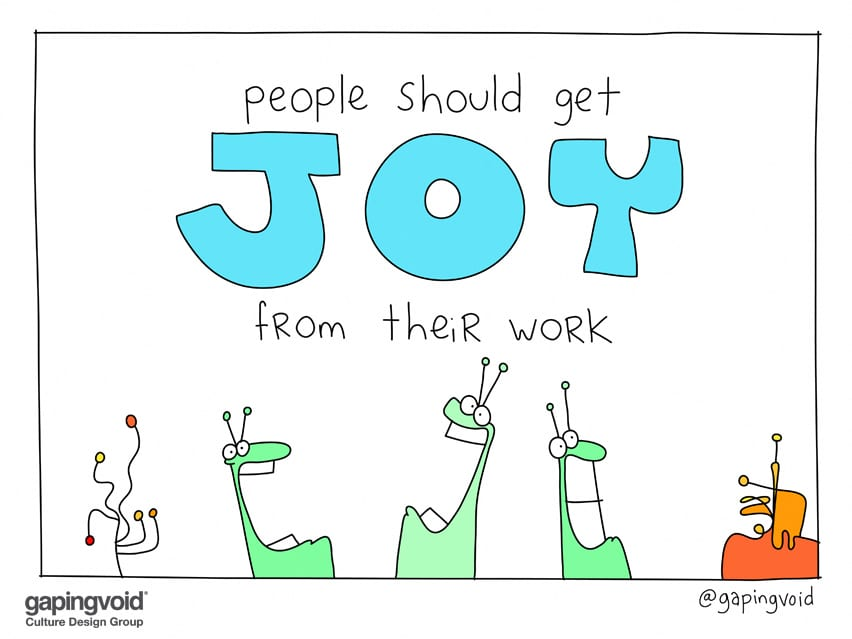people should get joy from their work