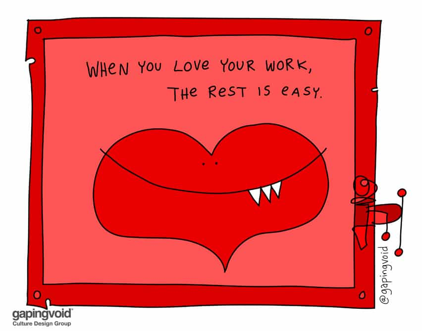 when you love your work the rest is easy