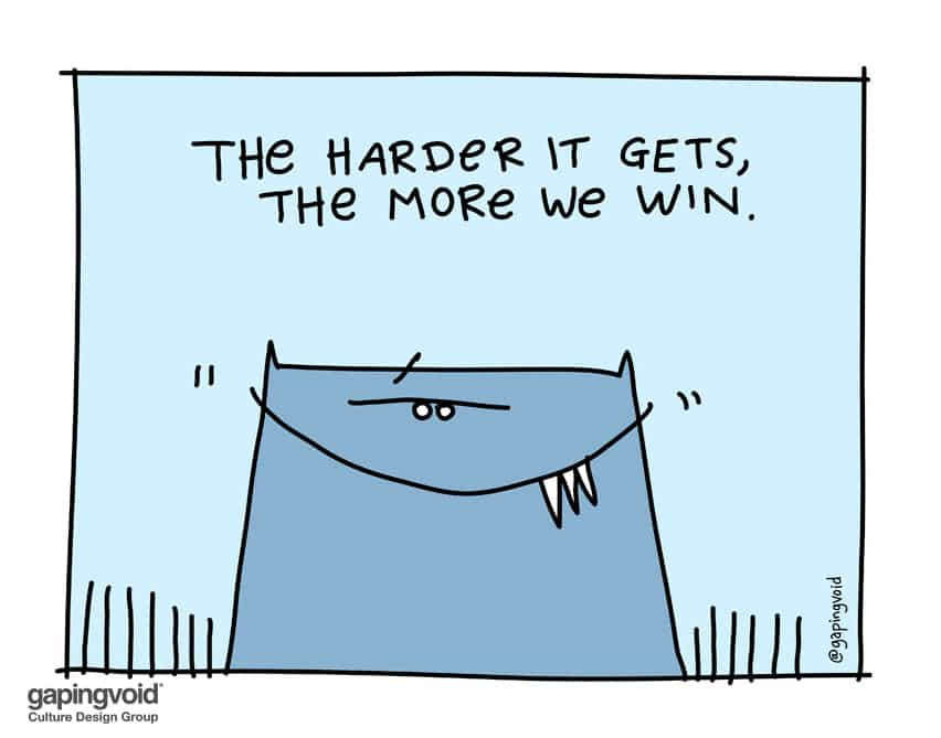 the harder it gets the more we win