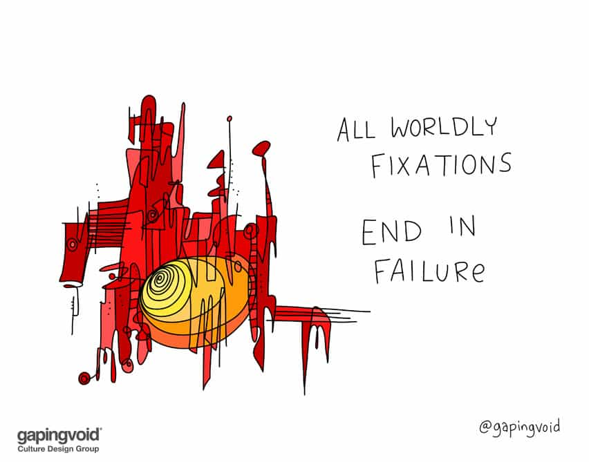 All worldly fixations end in failure