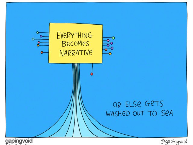 everything becomes narrative or else gets washed out to sea