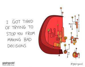 ideation culture;I got tired of trying to stop you from making bad decisions