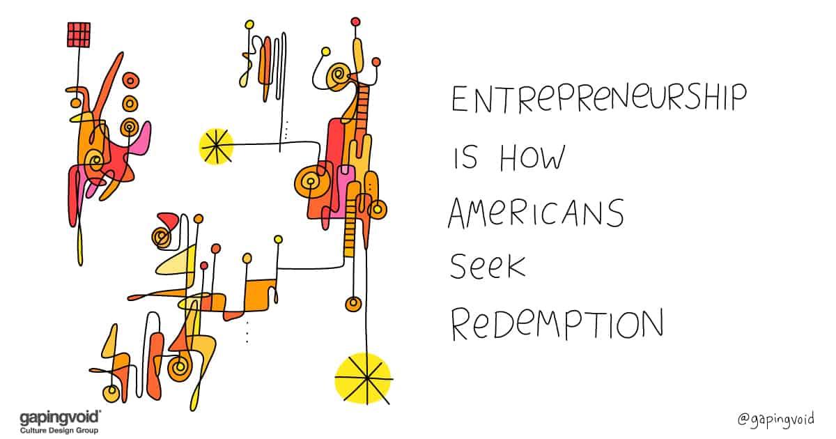 entrepreneurship culture; entrepreneurship is how Americans seek redemption