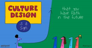 culture design; Culture design is a sign that you have faith in the future