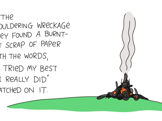 """culture as a leadership tool; in the smouldering wreckage they found a burnt-out scrap of paper with the words, I tried my best I really did"""" scratched on it."""