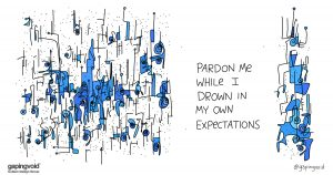 distributed teams;pardon me while I drown in my own expectations