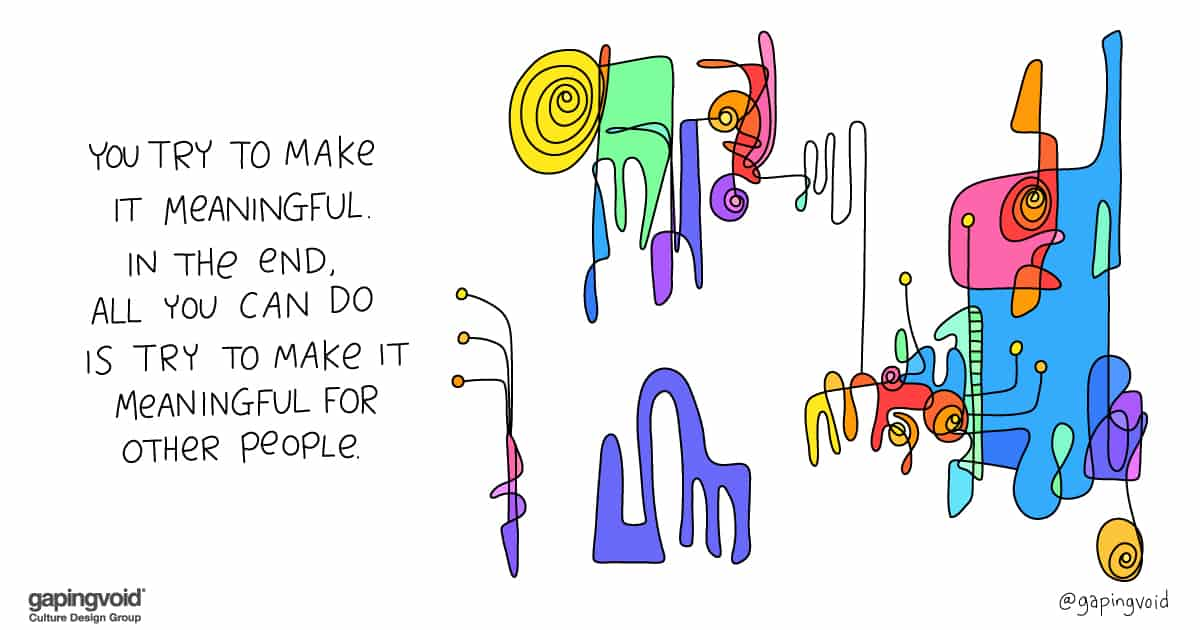 how does culture affect hiring practices;You try to make it meaningful. in the end, all you can do is try to make it meaningful for other people.