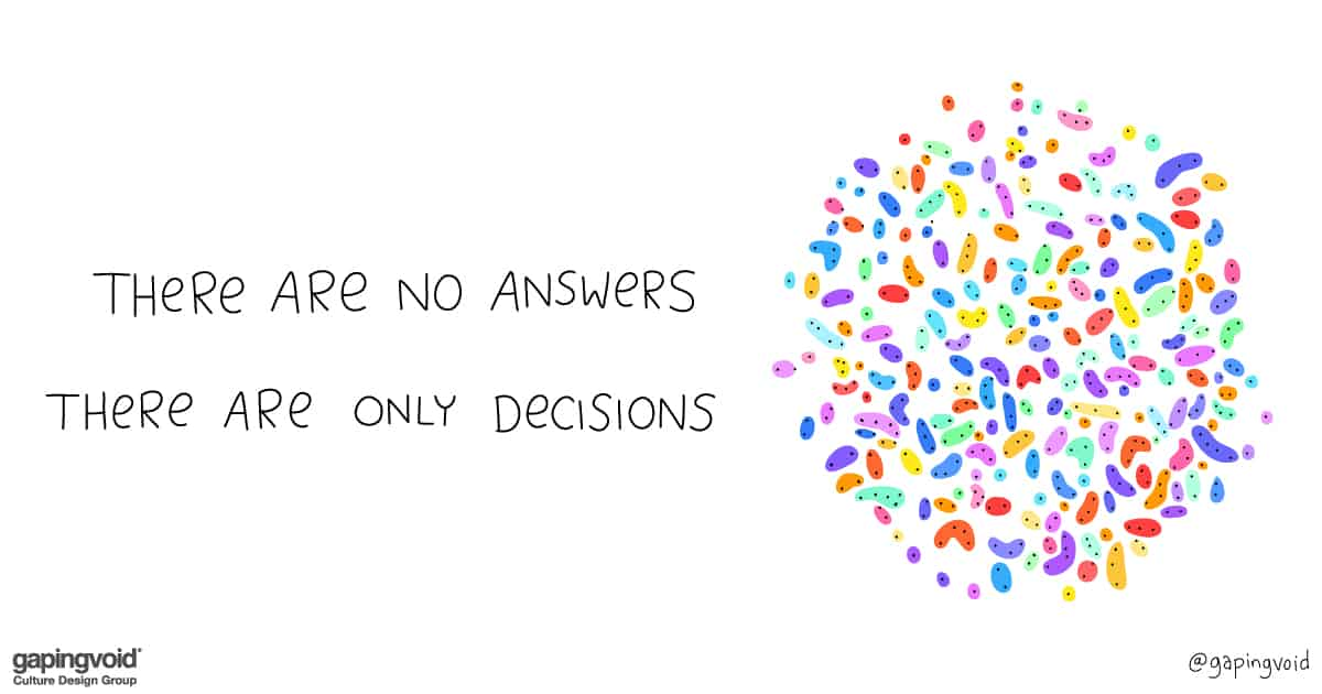 transformational leadership; there are no answers there are only decisions