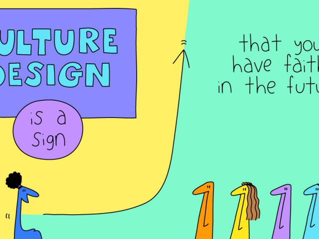 culture design;culture design is a sign that you have faith in the future