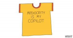 how to find good employees;Mediocrity is my copilot