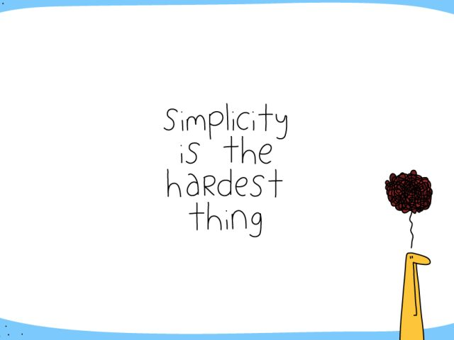 culture of empathy;Simplicity is the hardest thing