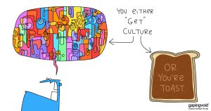 """culture study; You either """"get"""" culture or you're toast"""